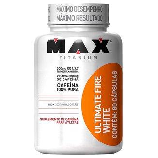 Ultimate Fire White 60 Cáps - Max Titanium